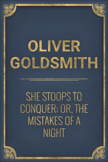 criticism of goldsmiths she stoops to conquer Criticism of goldsmith's, she stoops to conquer essay - criticism of goldsmith's, she stoops to conquer in reading tga nelson's critical essay stooping to conquer in goldsmith, haywood and wycherley i have to say i that i was pretty scared.