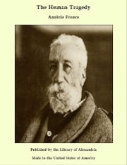 The Human Tragedy ebook by Anatole France
