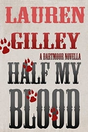 Half My Blood - A Dartmoor Novella ebook by Lauren Gilley