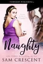 Naughty ebook by Sam Crescent