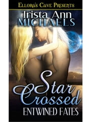 Star Crossed ebook by Trista Ann Michaels