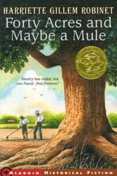 Forty Acres and Maybe a Mule ebook by Harriette Gillem Robinet