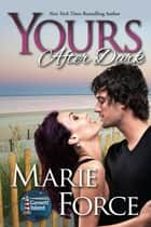 Yours After Dark, A Gansett Island Novel ebook by Marie Force