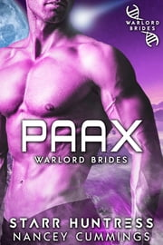 Paax: Warlord Brides ebook by Nancey Cummings,Starr Huntress
