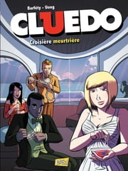 Cluedo - Tome 2 - Croisière meurtrière ebook by Barfety