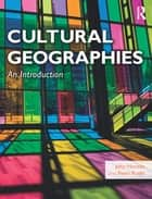 Cultural Geographies - An Introduction eBook by John Horton, Peter Kraftl