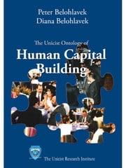 The unicist ontology of human capital building ebook by Belohlavek, Peter
