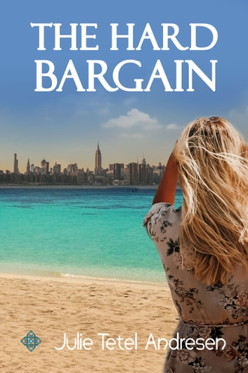 The Hard Bargain ebook by Julie Tetel Andresen