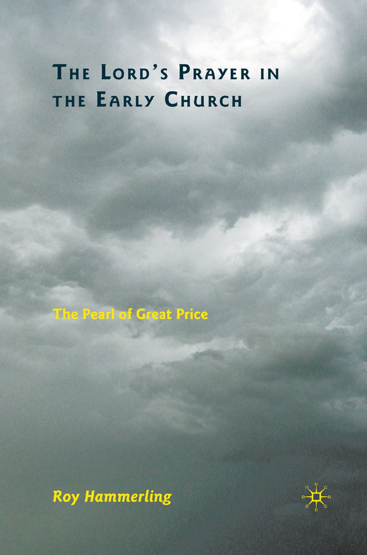 The Lord's Prayer in the Early Church eBook by R. Hammerling -  9780230113084 | Rakuten Kobo