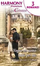 Voglio un uomo tutto per me ebook by Miranda Lee, Catherine George, Lynne Graham