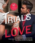 Trials of Love - 10 Lawyers to Lust For ebook by Alexia Adams, Kathryn Brocato, Rue Allyn,...