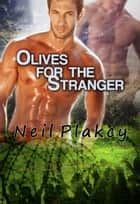 Olives for the Stranger ebook by Neil Plakcy