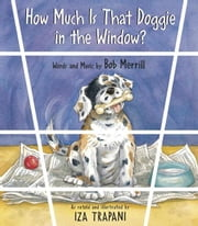 How Much Is That Doggie in the Window? ebook by Trapani, Iza
