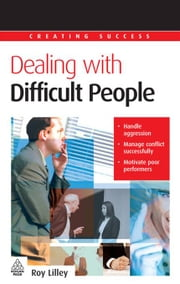 Dealing With Difficult People ebook by Roy Lilley
