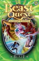 Beast Quest: Blaze the Ice Dragon - Series 4 Book 5 ebook by Adam Blade