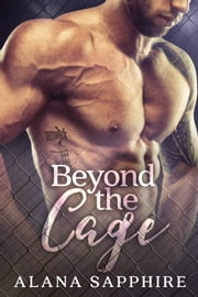 Beyond The Cage ebook by Alana Sapphire