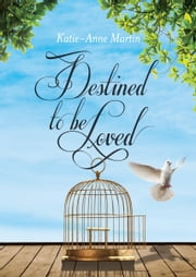 Destined to be Loved ebook by Katie-Anne Martin