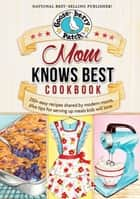Mom Knows Best Cookbook ebook by Gooseberry Patch
