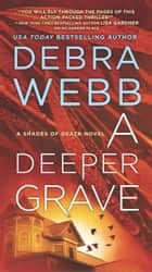 A Deeper Grave - A Thriller ebook by Debra Webb