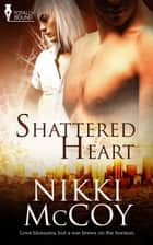 Shattered Heart ebook by Nikki McCoy