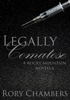 Legally Comatose ebook by Rory Chambers