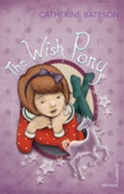 The Wish Pony ebook by Catherine Bateson