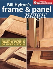 Bill Hylton's Frame & Panel Magic ebook by Hylton, Bill