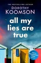 All My Lies Are True - Lies, obsession, murder. Will the truth set anyone free? ebook by Dorothy Koomson