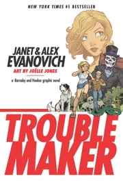 Troublemaker: A Barnaby and Hooker Graphic Novel ebook by Alex Evanovich