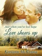 Love Shows Up ebook by Keriann McKenna