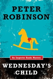 Wednesday's Child ebook by Peter Robinson