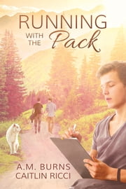 Running with the Pack ebook by A.M. Burns,Caitlin Ricci