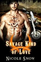 Savage Kind of Love: Prairie Devils MC Romance ebook by Nicole Snow