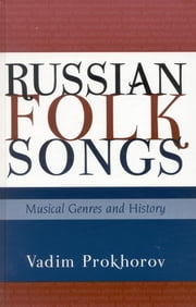 Russian Folk Songs - Musical Genres and History ebook by Vadim Prokhorov