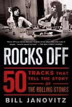 Rocks Off ebook by Bill Janovitz