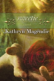 Sweetie ebook by Kathryn Magendie