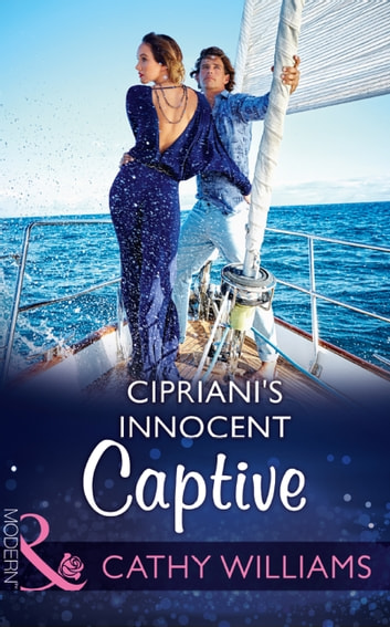Cipriani's Innocent Captive (Mills & Boon Modern) ebook by Cathy Williams