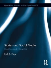 Stories and Social Media - Identities and Interaction ebook by Ruth E. Page