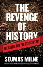 The Revenge of History ebook by Seumas Milne
