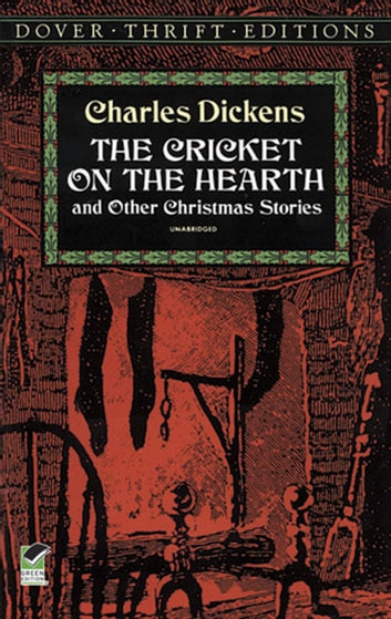 The Cricket on the Hearth - and Other Christmas Stories ebook by Charles Dickens