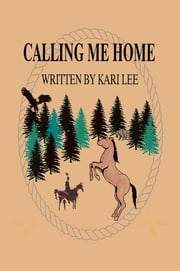 Calling Me Home ebook by Kari Lee