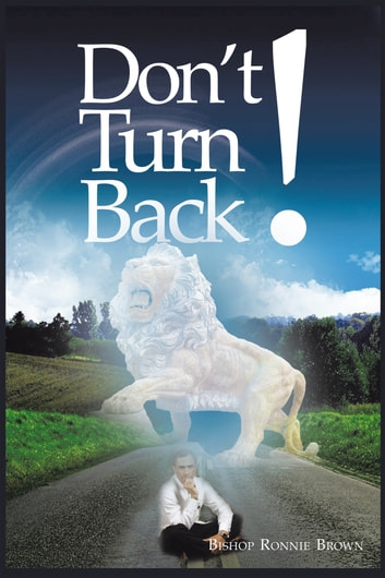 Don't Turn Back! ebook by Bishop Ronnie Brown