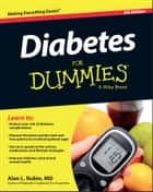 Diabetes For Dummies ebook by Alan L. Rubin