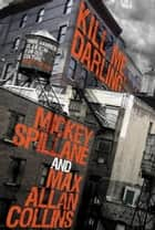 Mike Hammer: Kill Me, Darling ebook by Mickey Spillane,Max Allan Collins