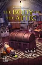 The Body in the Attic ekitaplar by Judi Lynn