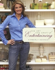 The Art and Craft of Entertaining ebook by Kimberly Kennedy