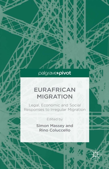 Eurafrican Migration - Legal, Economic and Social Responses to Irregular Migration ebook by