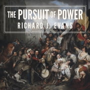 The Pursuit of Power - Europe: 1815-1914 audiobook by Richard J. Evans