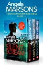 The Detective Kim Stone Series: Books 1–3 ebook by Angela Marsons