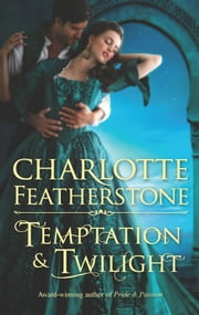 Temptation & Twilight ebook by Charlotte Featherstone